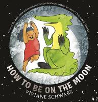 How to Be on the Moon (Hardback)