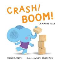 CRASH! BOOM!: A Maths Tale (Hardback)
