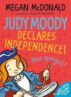 Judy Moody Declares Independence! - Judy Moody (Paperback)