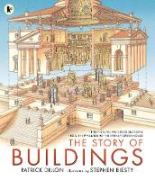 The Story of Buildings: Fifteen Stunning Cross-sections from the Pyramids to the Sydney Opera House (Paperback)
