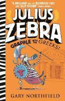 Julius Zebra: Grapple with the Greeks! - Julius Zebra (Hardback)