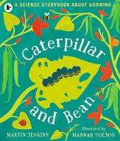 Caterpillar and Bean: A Science Storybook about Growing (Paperback)
