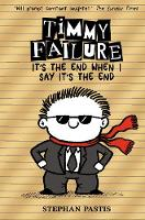 Timmy Failure: It's the End When I Say It's the End - Timmy Failure (Hardback)