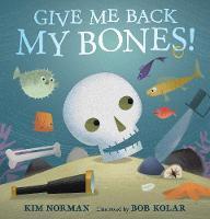 Give Me Back My Bones! (Hardback)