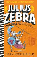 Julius Zebra: Grapple with the Greeks! - Julius Zebra (Paperback)