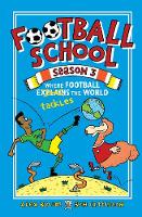 Football School Season 3: Where Football Explains the World - Football School (Paperback)