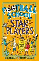 Football School Star Players: 50 Inspiring Stories of True Football Heroes (Paperback)