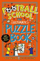 Football School: The Ultimate Puzzle Book: 100 brilliant brain-teasers (Paperback)
