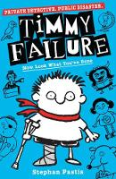Timmy Failure: Now Look What You've Done - Timmy Failure (Paperback)