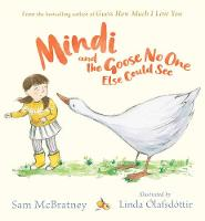 Mindi and the Goose No One Else Could See (Hardback)
