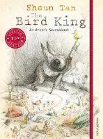 The Bird King: An Artist's Sketchbook (Hardback)