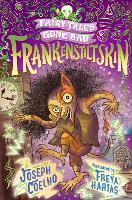 Frankenstiltskin: Fairy Tales Gone Bad - Fairy Tales Gone Bad (Paperback)
