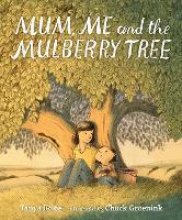 Mum, Me and the Mulberry Tree (Hardback)