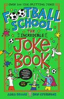 Football School: The Incredible Joke Book - Football School (Paperback)