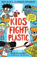 Kids Fight Plastic: How to be a #2minutesuperhero (Paperback)