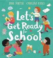 Let's Get Ready for School (Hardback)