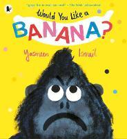 Would You Like a Banana? (Paperback)