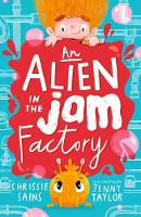 An Alien in the Jam Factory - An Alien in the Jam Factory (Paperback)