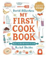 My First Cook Book: Bake, Make and Learn to Cook