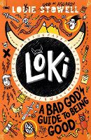 Loki: A Bad God's Guide to Being Good - A Bad God's Guide to Being Good (Paperback)