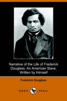 Narrative of the Life of Frederick Douglass, an American Slave, Written by Himself (Paperback)
