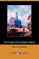 The Knight of the Golden Melice (Paperback)