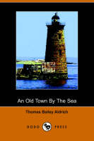 An Old Town by the Sea (Dodo Press) (Paperback)