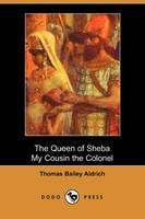 The Queen of Sheba & My Cousin the Colonel (Dodo Press) (Paperback)