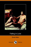 Falling in Love: With Other Essays on More Exact Branches of Science (Dodo Press) (Paperback)