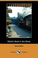 What's Bred in the Bone (Dodo Press) (Paperback)