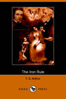 The Iron Rule (Dodo Press)