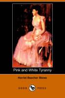 Pink and White Tyranny (Dodo Press)
