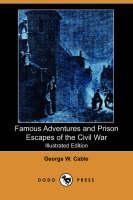 Famous Adventures and Prison Escapes of the Civil War (Paperback)