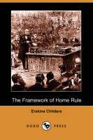 The Framework of Home Rule (Dodo Press) (Paperback)