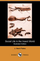 Social Life in the Insect World (Illustrated Edition) (Dodo Press) (Paperback)