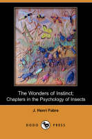 The Wonders of Instinct; Chapters in the Psychology of Insects (Dodo Press) (Paperback)