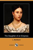 The Daughter of an Empress (Dodo Press) (Paperback)