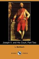 Joseph II. and His Court, Part Two (Dodo Press) (Paperback)
