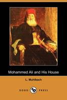 Mohammed Ali and His House (Dodo Press) (Paperback)
