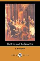 Old Fritz and the New Era (Dodo Press) (Paperback)