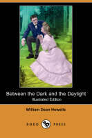 Between the Dark and the Daylight (Illustrated Edition) (Dodo Press) (Paperback)