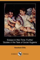 Essays in War-Time: Further Studies in the Task of Social Hygiene (Dodo Press) (Paperback)