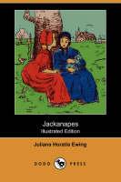 Jackanapes (Illustrated Edition) (Dodo Press) (Paperback)