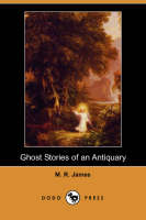 Ghost Stories of an Antiquary (Dodo Press) (Paperback)