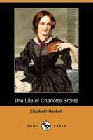The Life of Charlotte Bronte (Dodo Press)