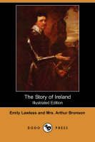 The Story of Ireland (Illustrated Edition) (Dodo Press) (Paperback)