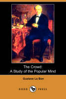 The Crowd: A Study of the Popular Mind (Dodo Press) (Paperback)