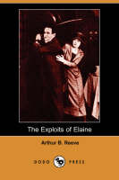 The Exploits of Elaine (Dodo Press) (Paperback)