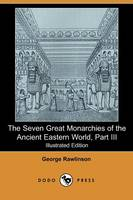 The Seven Great Monarchies of the Ancient Eastern World, Part III (Paperback)