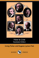 How to Live (Illustrated Edition) (Dodo Press) (Paperback)